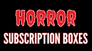 Best Monthly Horror Subscription Boxes