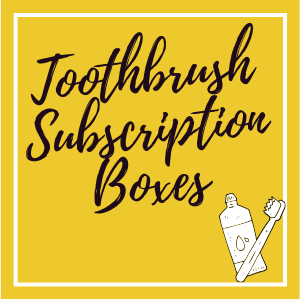Toothbrush Subscription Boxes